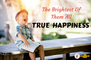 "Best Happiness Poem: The Brightest Of Them All ""TRUE HAPPINESS"""
