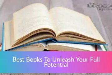 Best Books Worth Reading For Self-Development And To Unleash Your Full Potential and Achieve Financial Freedom