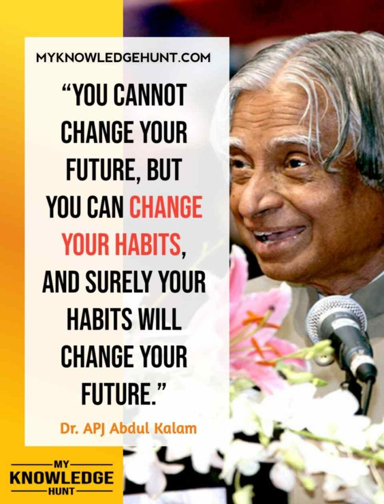 Change your Habits - APJ Abdul Kalam Thoughts