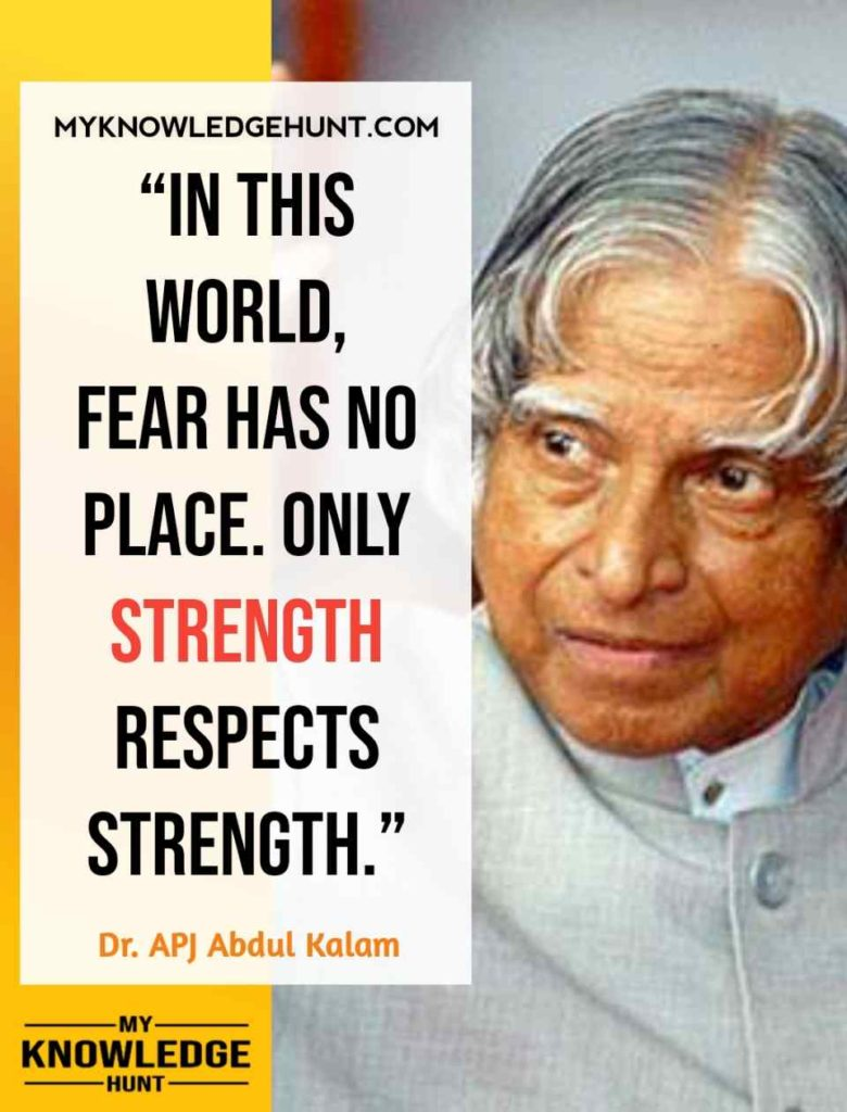 Strength Respects Strength APJ Abdul Kalam Quotes